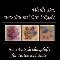 Weißt Du, was Du mit Dir trägst – Eine Entscheidungshilfe für Tattoo und Motiv